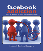 Facebook Addiction:The Life & Times of Social Networking Addicts