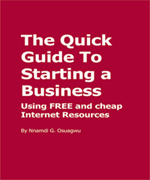 The Quick Guide To Starting a Business Using Free and Cheap Internet Resources